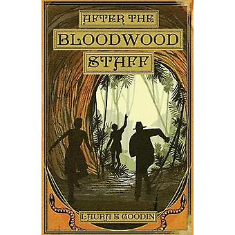After the Bloodwood Staff by Goodin & Laura E