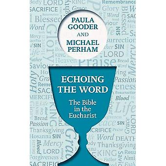 Echoing the Word by Gooder & PaulaPerham & Michael
