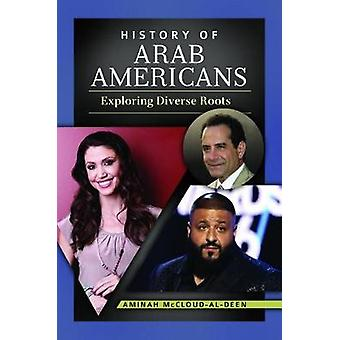 History of Arab Americans Exploring Diverse Roots by AlDeen & Aminah