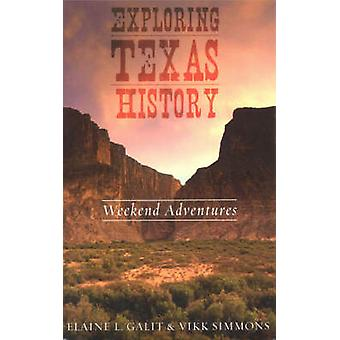 Exploring Texas History Weekend Adventures by Galit & Elaine L.