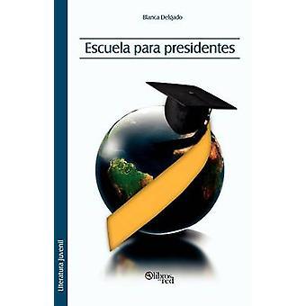 Escuela Para Presidentes by Delgado & Blanca