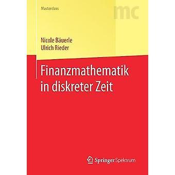 Finanzmathematik in diskreter Zeit by Buerle & Nicole