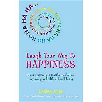 Laugh Your Way To Happiness by Lesley Lyle