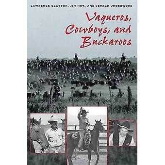 Vaqueros - Cowboys - and Buckaroos by Lawrence Clayton - 978029271240