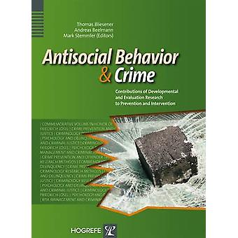 Antisocial Behavior and Crime - Contributions of Developmental and Eva