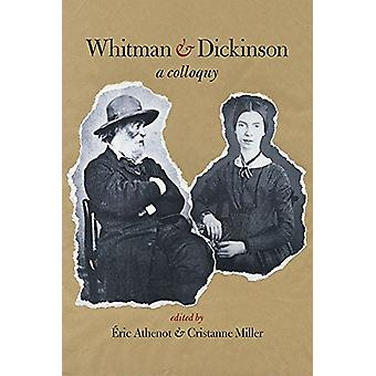 Whitman & Dickinson - A Colloquy by Eric Athenot - 9781609385316 B