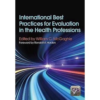 International Best Practices for Evaluation in the Health Professions