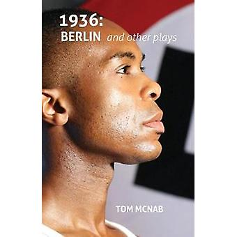 1936 -Berlin and other plays by Tom McNab - 9781912430116 Book