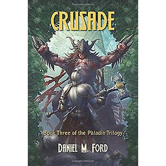 Crusade - Book Three of The Paladin Trilogy - 9781939650757 Book