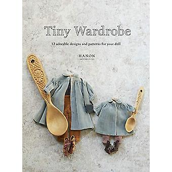 Tiny Wardrobe - 12 Adorable Designs and Patterns for Your Doll by Hano