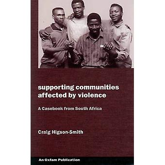 Supporting Communities Affected by Violence - A Casebook from South Af
