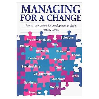 Managing for a Change : How to Run Community Development Projects