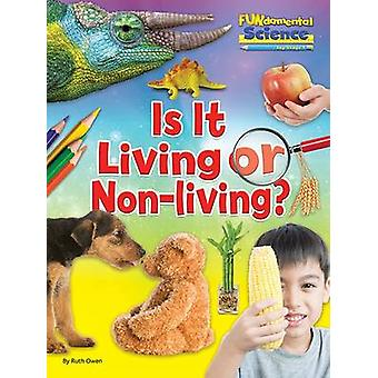 Fundamentals of Science Key Stage 1 Is it Living or NonLiving 2016 by Ruth Owen