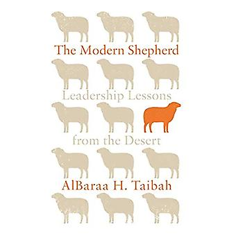 The Modern Shepherd - Leadership Lessons from the Desert by AlBaraa H.