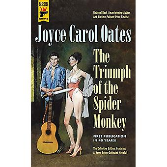 Triumph of the Spider Monkey by Joyce Carol Oates - 9781785656774 Book