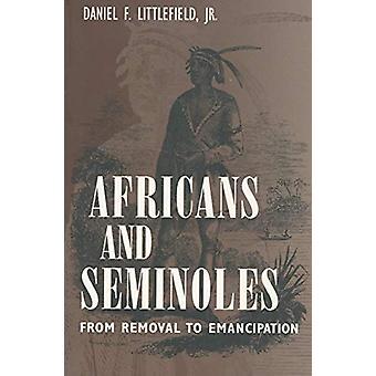 Afrikaner och seminoler - från borttagning till frigörelse av Daniel F. Lit