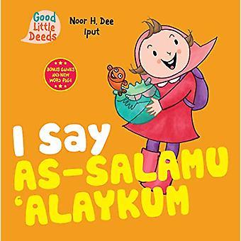 I Say As-salamu 'Alaykum by Noor H. Dee - 9780860376484 Book