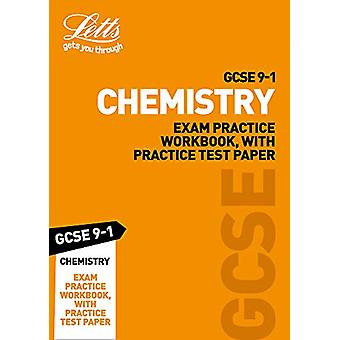 GCSE 9-1 Chemistry Exam Practice Workbook - with Practice Test Paper