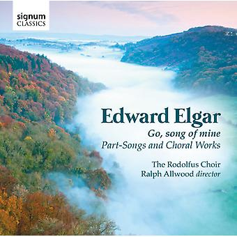 E. Elgar - Go, Song of Mine: Part-Songs and Choral Works by Edward Elgar [CD] USA import