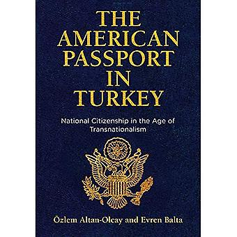 The American Passport in Turkey: National Citizenship� in the Age of Transnationalism (Democracy, Citizenship, and Constitutionalism)