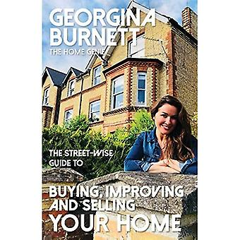 The Street-wise Guide to Buying, Improving and Selling Your Home (The Street-wise Guides)