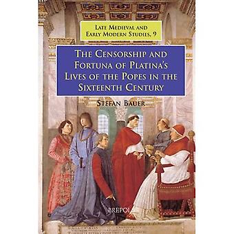 The Censorship and Fortuna of Platinas Lives of the Popes in the Sixteenth Century