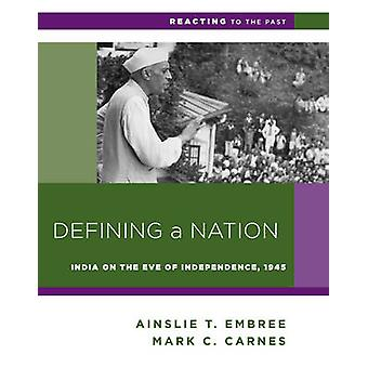 Defining a Nation by Embree & Ainslie T. Columbia UniversityCarnes & Mark C. Barnard College