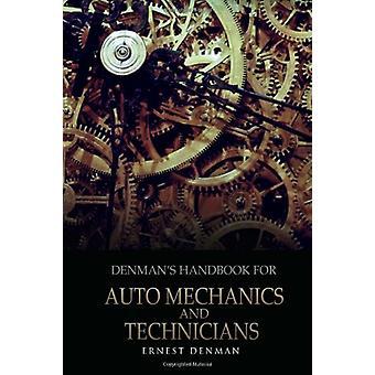 Denman's Handbook for Auto Mechanics and Technicians by Ernest Denman