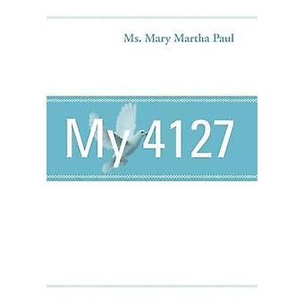My 4127 by MS Mary Martha Paul - 9781465371485 Book