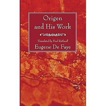 Origen and His Work by Eugene de Faye - 9781606082782 Book