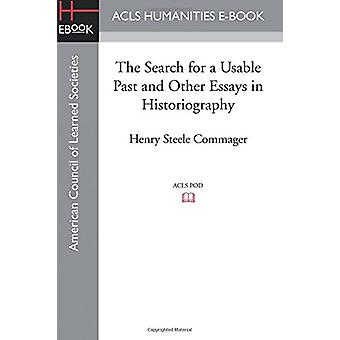 The Search for a Usable Past and Other Essays in Historiography by He
