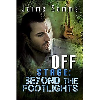 Off Stage - Beyond the Footlights by Jaime Samms - 9781635335187 Book