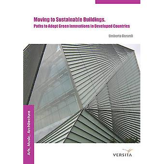 Moving to Sustainable Buildings - - Paths to Adopt Green Innovations in