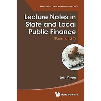 Lecture Notes In State And Local Public Finance (Parts I And Ii) by J