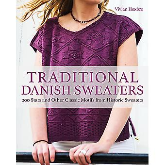 Traditional Danish Sweaters 200 Stars and Other Classic Motifs from Historic Sweaters