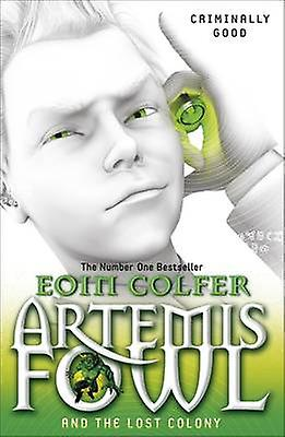Artemis Fowl and the Lost Colony by Eoin Colfer