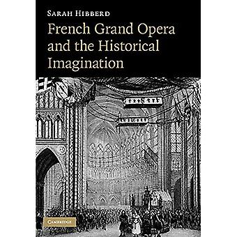 French Grand Opera and the Historical Imagination