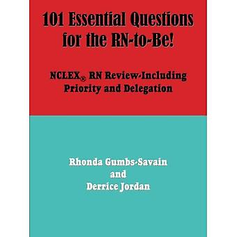 101 Essential Questions for the Rn-to-Be!