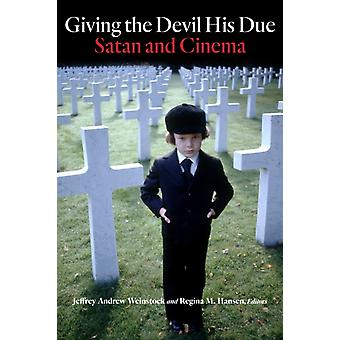 Giving the Devil His Due by Edited by Jeffrey Andrew Weinstock & Contributions by Simon Bacon & Contributions by Katherine A Fowkes & Contributions by Regina M Hansen & Contributions by David Hauka & Contributions by Russ Hunter