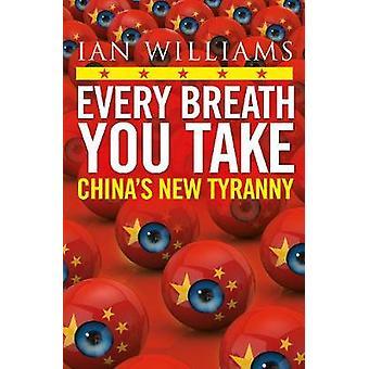 Every Breath You Take China's New Tyranny