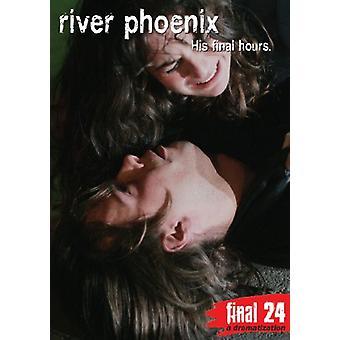 River Phoenix-Final 24: son importation USA dernières heures [DVD]