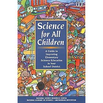 Science for All Children - A Guide to Improving Elementary Science Edu