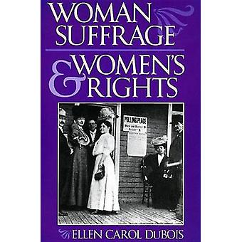 Woman Suffrage and Women's Rights by Ellen Carol DuBois - 97808147190
