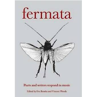 Fermata - Poets and Writers Respond to Music by Eva Bourke - Vincent W
