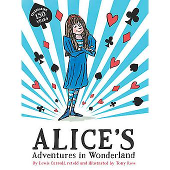 Alice's Adventures in Wonderland by Lewis Carroll - Tony Ross - 97817