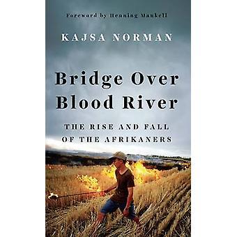 Bron över Blood River - uppgång och Fall av afrikanderna av Kajsa