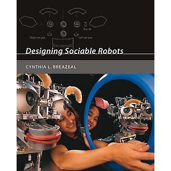 Entwerfen gesellig Roboter durch Cynthia L. Breazeal - 9780262524315 Buch