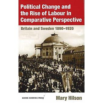 Political Change and the Rise of Labour in Comparative Perspective - B