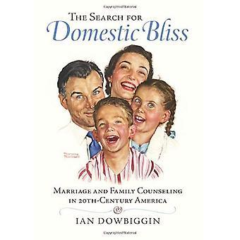 La ricerca di Beatitudine domestica: matrimonio e famiglia consulenza in 20th-Century America