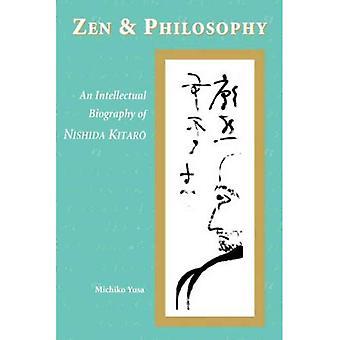 Zen och filosofi: en intellektuell biografi om Nishida Kitaro